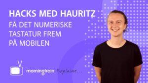 morningtrain explains - hacks med hauritz: Få det numeriske tastatur frem på mobilen