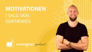 podcast – motivationen i salg