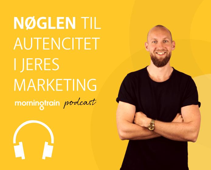 Afsnit 7: Autencitet i marketing med Thomas Østerkjerhuus og Nick Traulsen